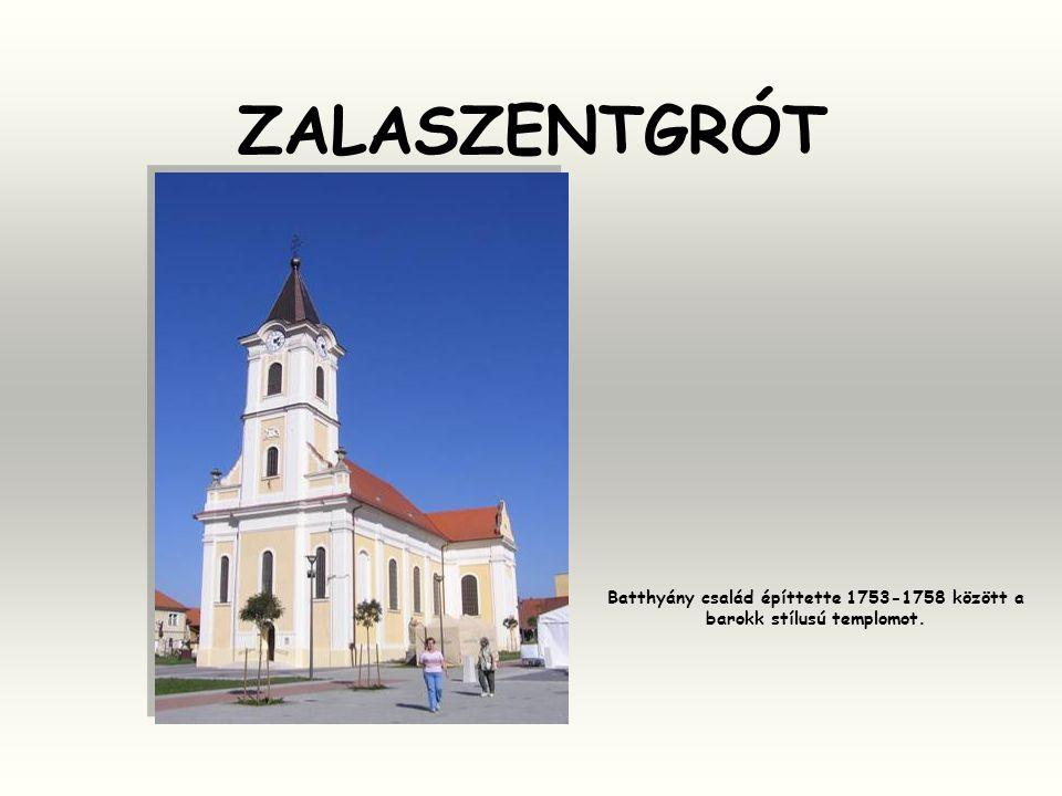 ZALASZENTGRÓT Batthyány család építtette 1753-1758 között a barokk stílusú templomot.