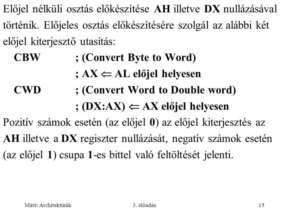 Előjel nélküli osztás előkészítése AH illetve DX nullázásával