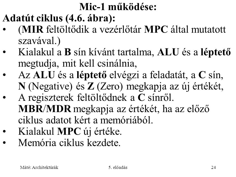 (MIR feltöltődik a vezérlőtár MPC által mutatott szavával.)