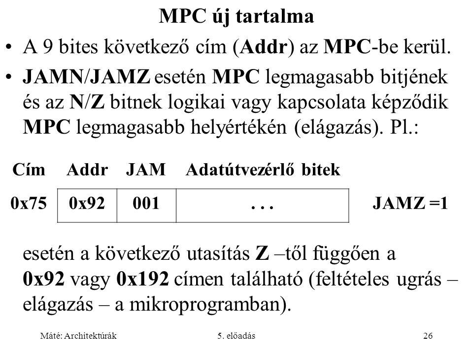 A 9 bites következő cím (Addr) az MPC-be kerül.