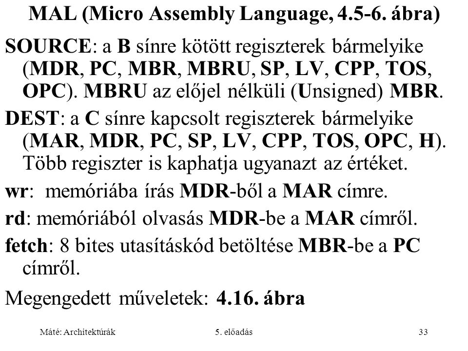 MAL (Micro Assembly Language, 4.5-6. ábra)