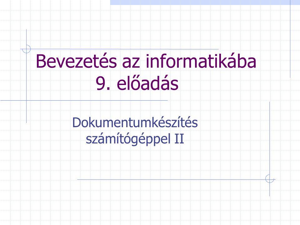 Bevezetés az informatikába 9. előadás