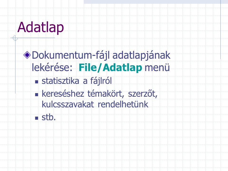 Adatlap Dokumentum-fájl adatlapjának lekérése: File/Adatlap menü