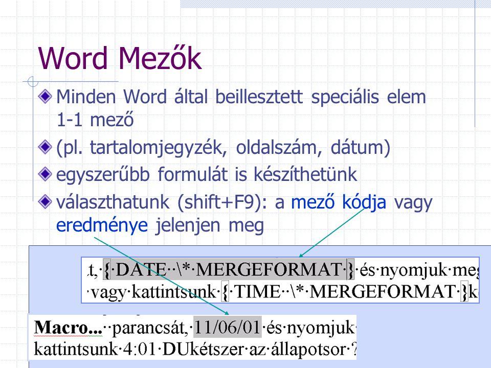 Word Mezők Minden Word által beillesztett speciális elem 1-1 mező
