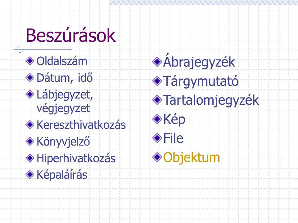 Beszúrások Ábrajegyzék Tárgymutató Tartalomjegyzék Kép File Objektum