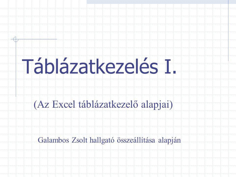 (Az Excel táblázatkezelő alapjai)