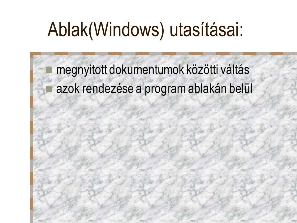 Ablak(Windows) utasításai: