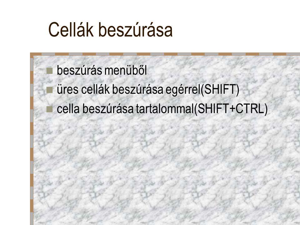 Cellák beszúrása beszúrás menüből üres cellák beszúrása egérrel(SHIFT)