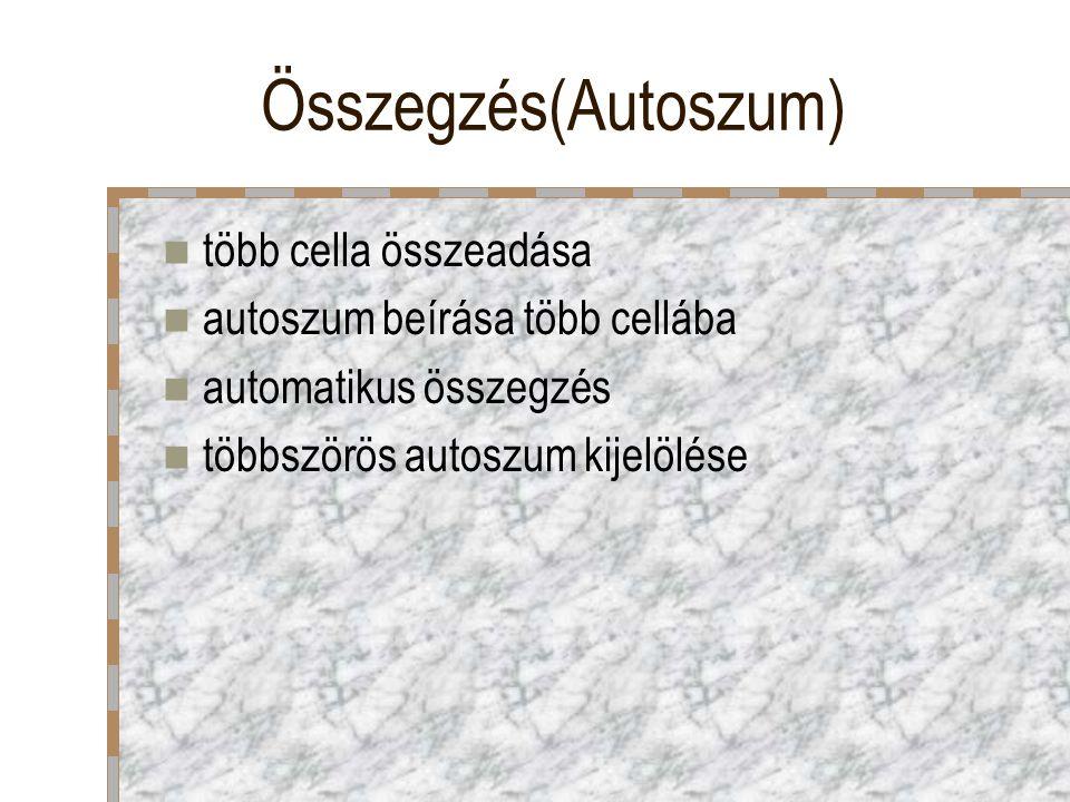 Összegzés(Autoszum) több cella összeadása