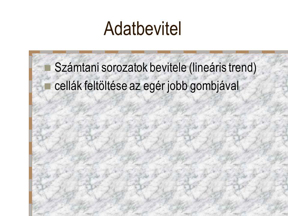 Adatbevitel Számtani sorozatok bevitele (lineáris trend)
