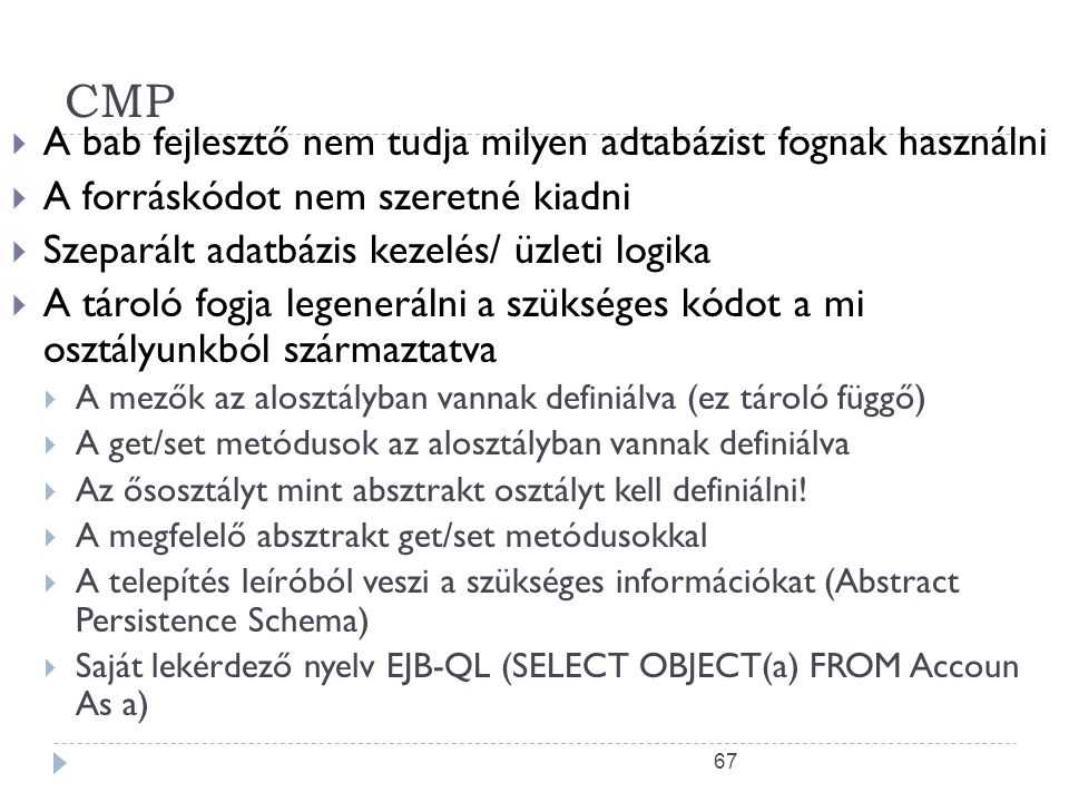 CMP A bab fejlesztő nem tudja milyen adtabázist fognak használni