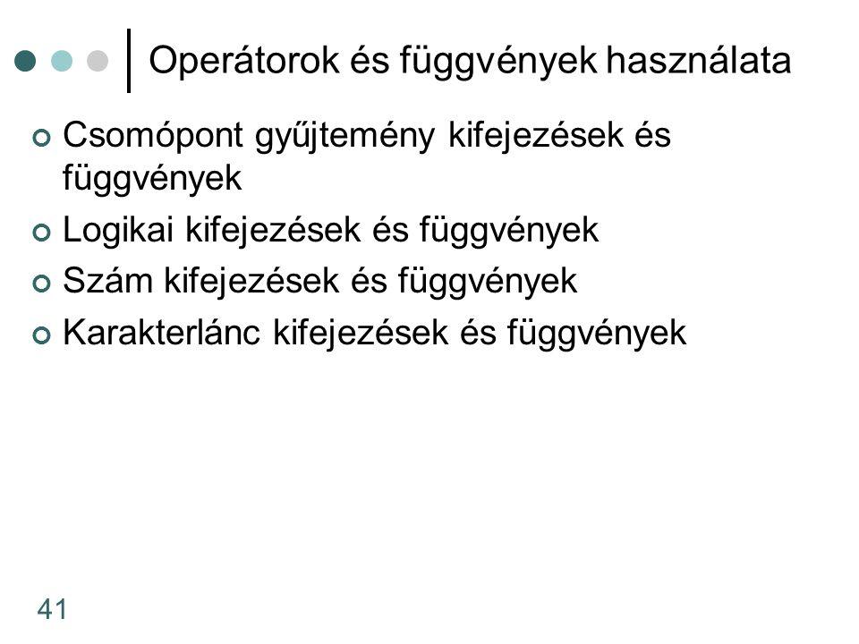 Operátorok és függvények használata