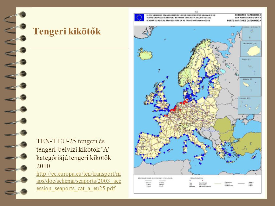 Tengeri kikötők TEN-T EU-25 tengeri és tengeri-belvízi kikötők 'A' kategóriájú tengeri kikötők 2010.