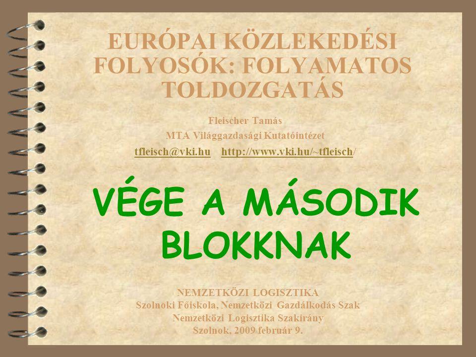 EURÓPAI KÖZLEKEDÉSI FOLYOSÓK: FOLYAMATOS TOLDOZGATÁS