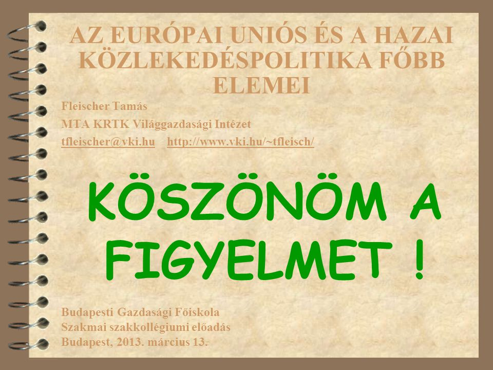 AZ EURÓPAI UNIÓS ÉS A HAZAI KÖZLEKEDÉSPOLITIKA FŐBB ELEMEI