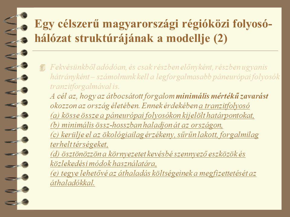 Egy célszerű magyarországi régióközi folyosó- hálózat struktúrájának a modellje (2)