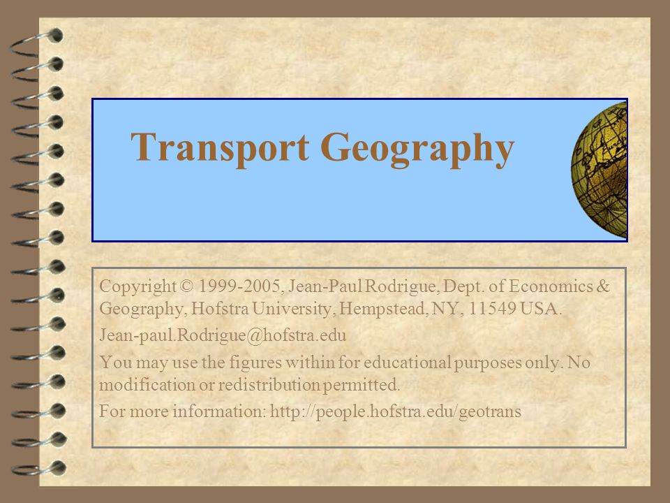 Transport Geography Copyright © 1999-2005, Jean-Paul Rodrigue, Dept. of Economics & Geography, Hofstra University, Hempstead, NY, 11549 USA.