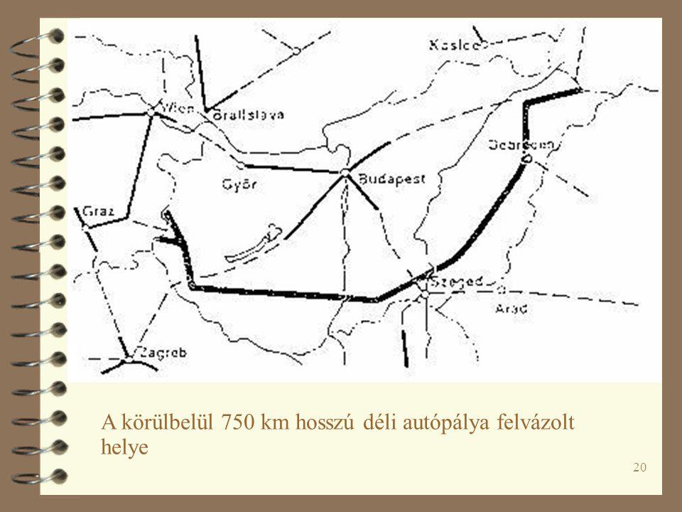A körülbelül 750 km hosszú déli autópálya felvázolt helye