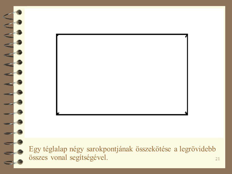 Egy téglalap négy sarokpontjának összekötése a legrövidebb összes vonal segítségével.