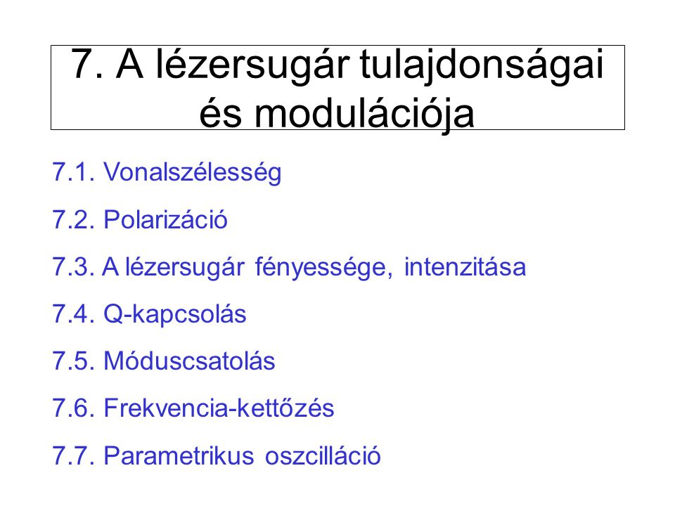 7. A lézersugár tulajdonságai és modulációja