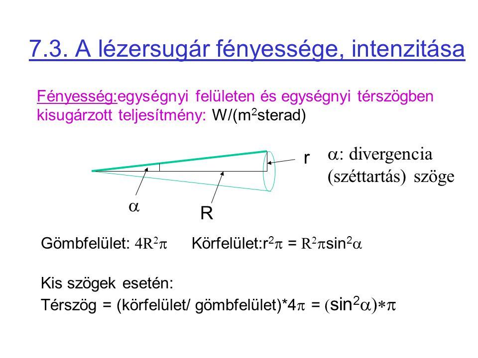 7.3. A lézersugár fényessége, intenzitása