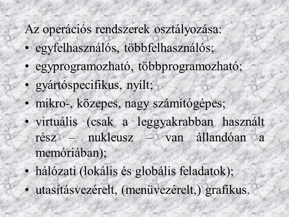 Az operációs rendszerek osztályozása: