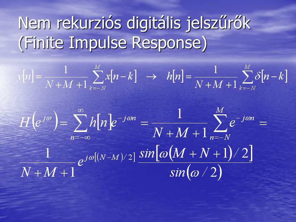 Nem rekurziós digitális jelszűrők (Finite Impulse Response)
