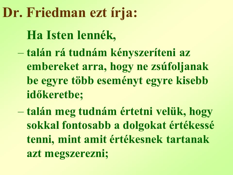 Dr. Friedman ezt írja: Ha Isten lennék,