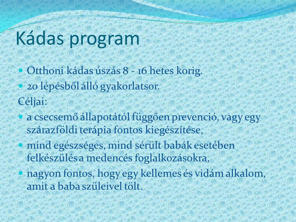Kádas program Otthoni kádas úszás 8 - 16 hetes korig.