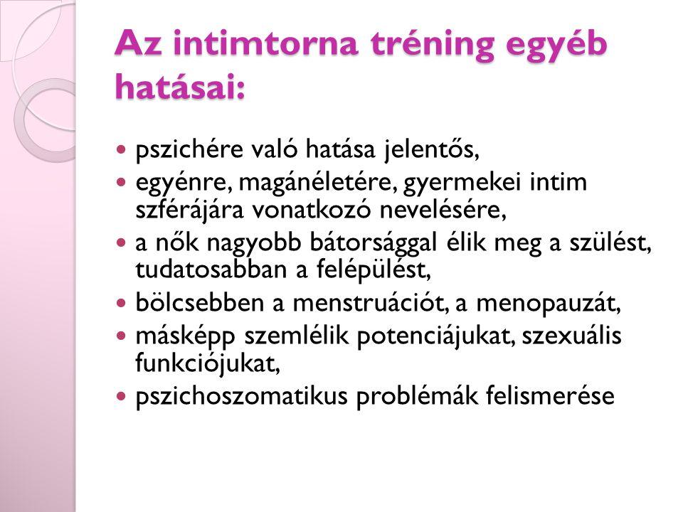 Az intimtorna tréning egyéb hatásai:
