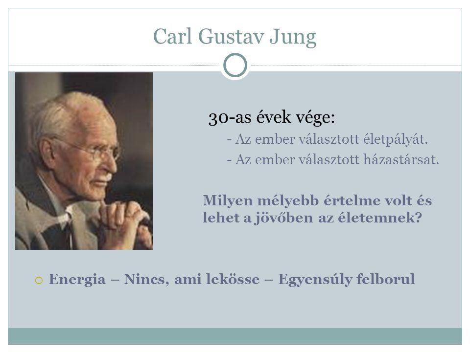 Carl Gustav Jung 30-as évek vége: - Az ember választott életpályát.