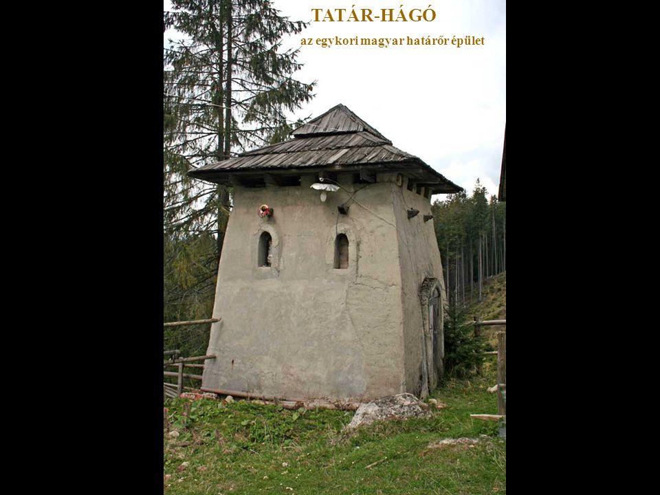 TATÁR-HÁGÓ az egykori magyar határőr épület