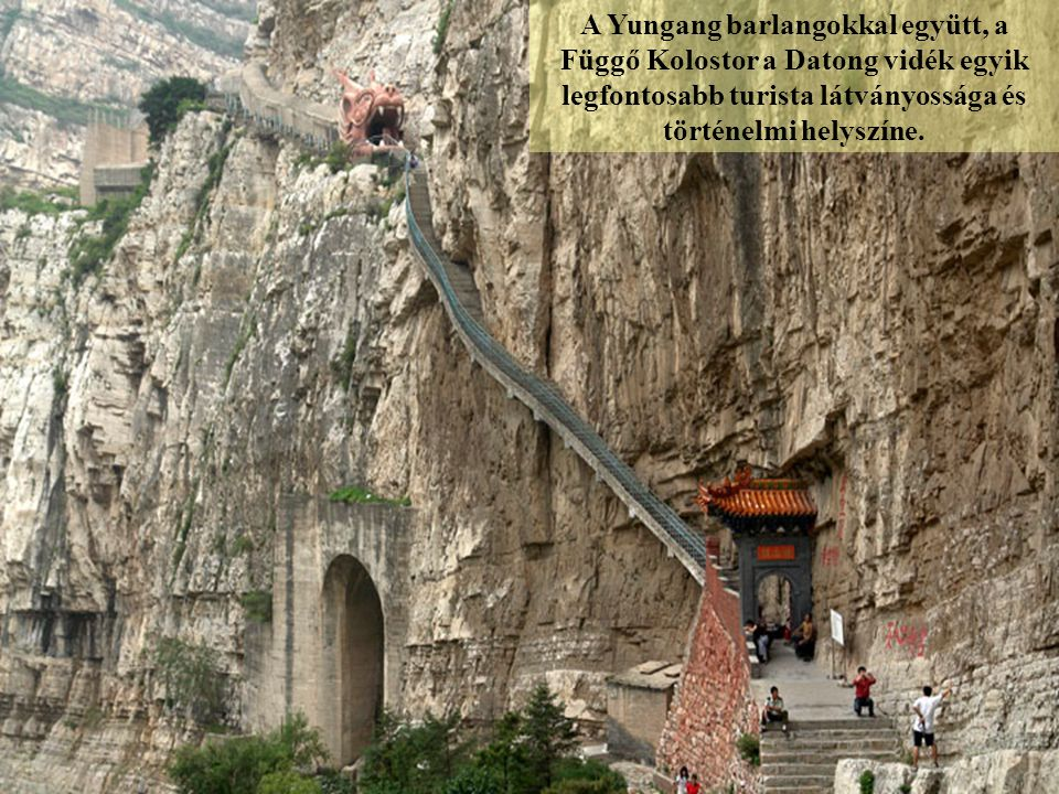 A Yungang barlangokkal együtt, a Függő Kolostor a Datong vidék egyik legfontosabb turista látványossága és történelmi helyszíne.
