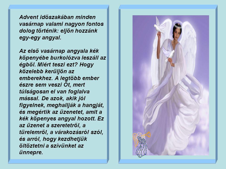 Advent időszakában minden vasárnap valami nagyon fontos dolog történik: eljön hozzánk egy-egy angyal.