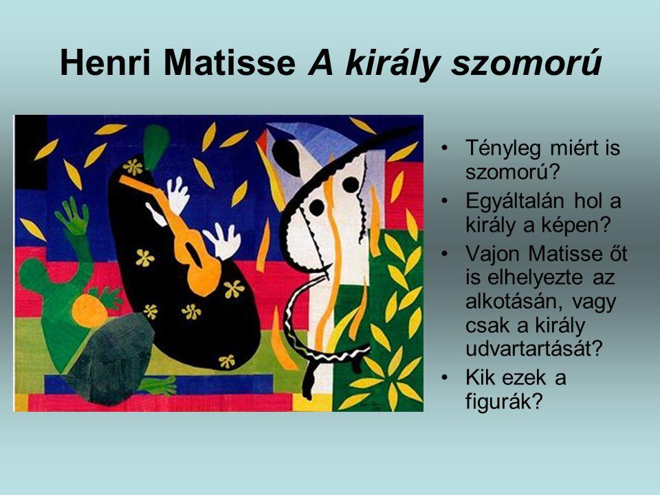 Henri Matisse A király szomorú