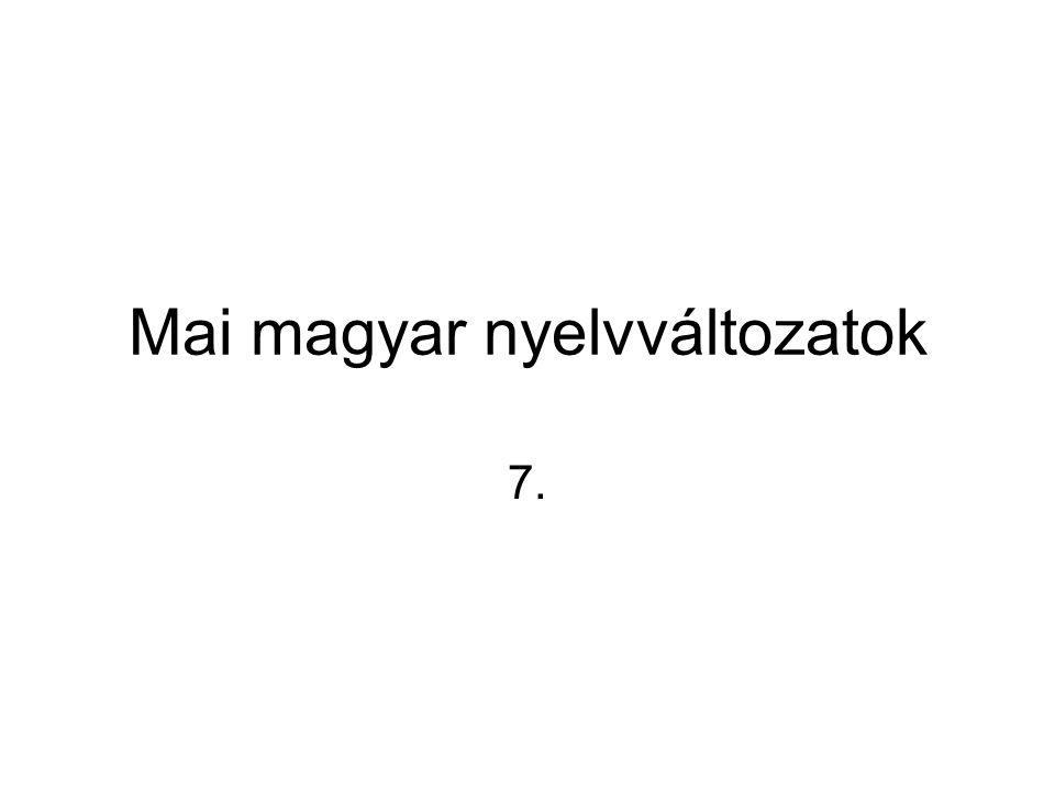 Mai magyar nyelvváltozatok