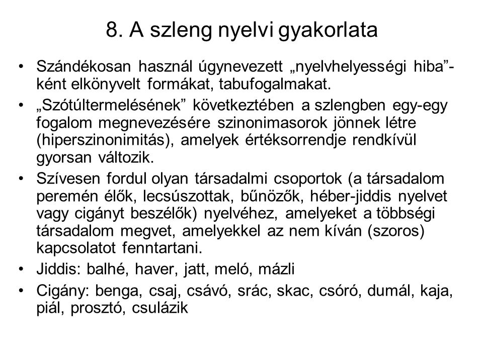 8. A szleng nyelvi gyakorlata