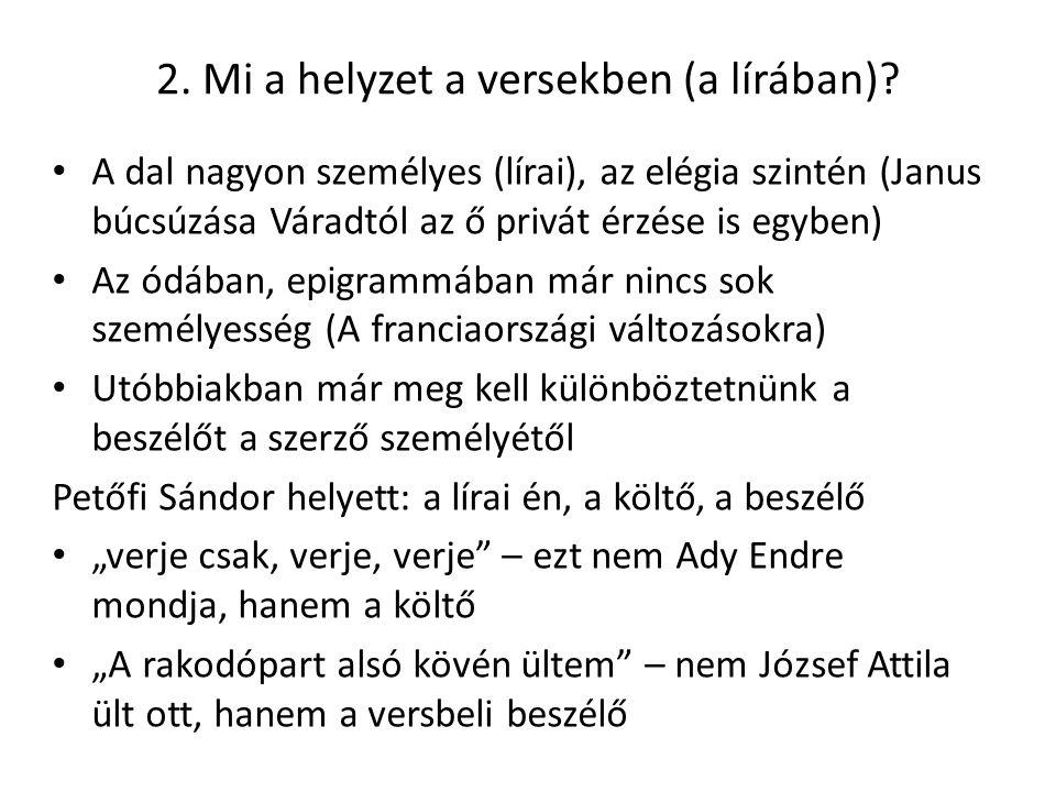 2. Mi a helyzet a versekben (a lírában)