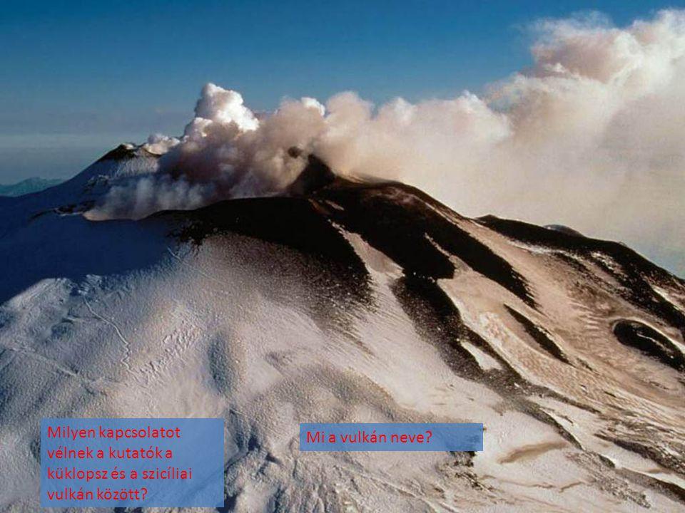 Milyen kapcsolatot vélnek a kutatók a küklopsz és a szicíliai vulkán között