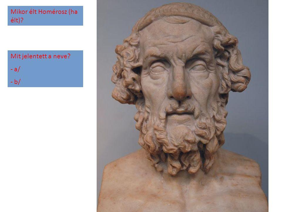 Mikor élt Homérosz (ha élt)