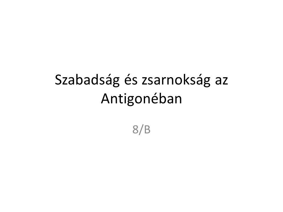 Szabadság és zsarnokság az Antigonéban