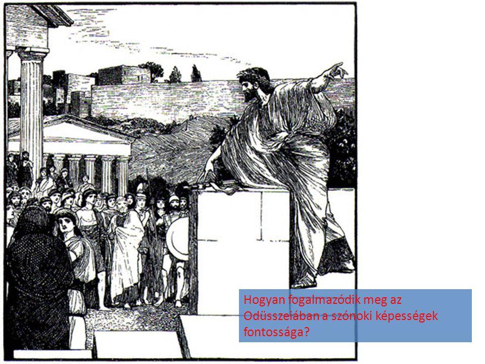 Hogyan fogalmazódik meg az Odüsszeiában a szónoki képességek fontossága