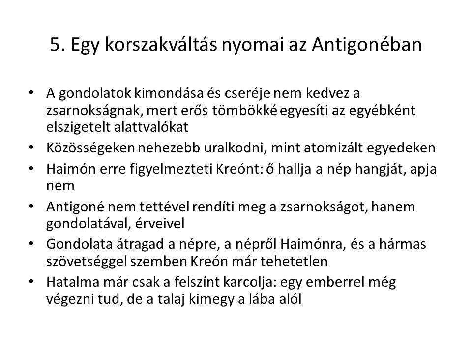 5. Egy korszakváltás nyomai az Antigonéban