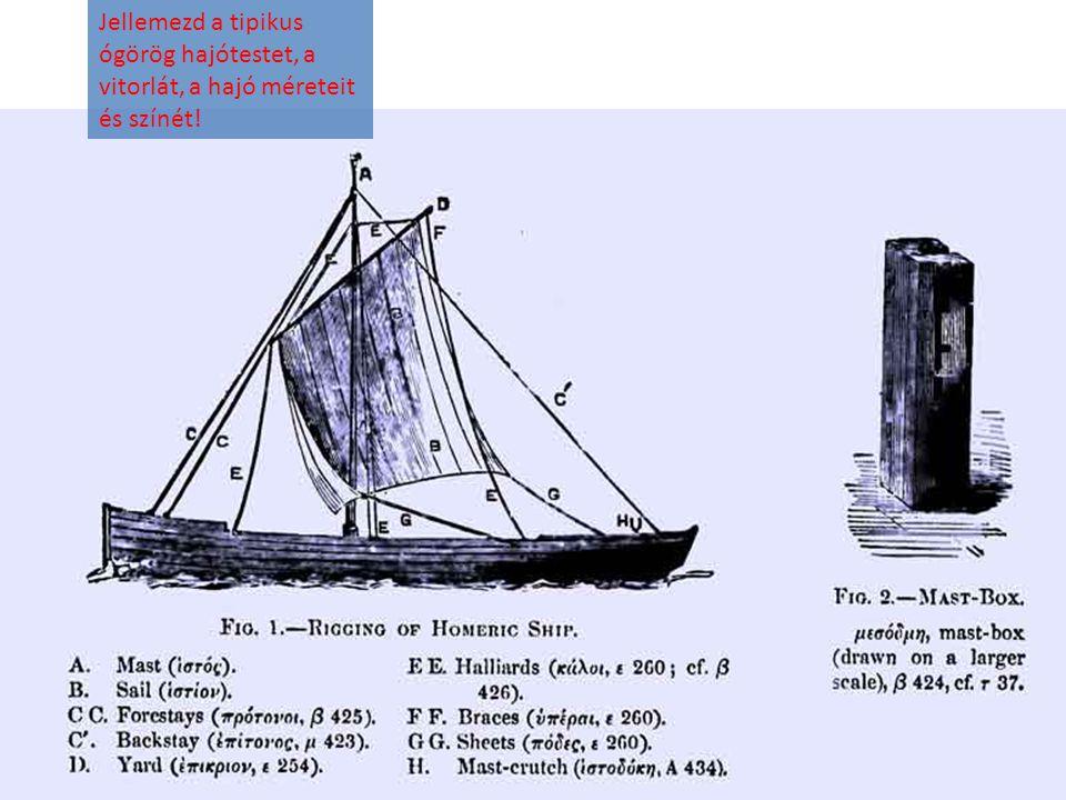 Jellemezd a tipikus ógörög hajótestet, a vitorlát, a hajó méreteit és színét!
