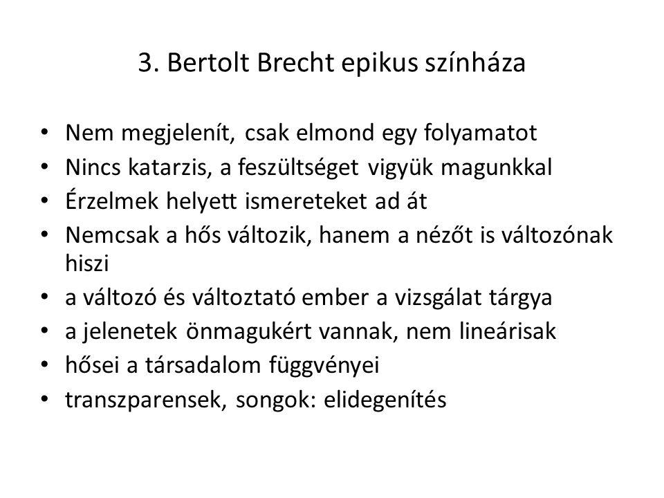 3. Bertolt Brecht epikus színháza
