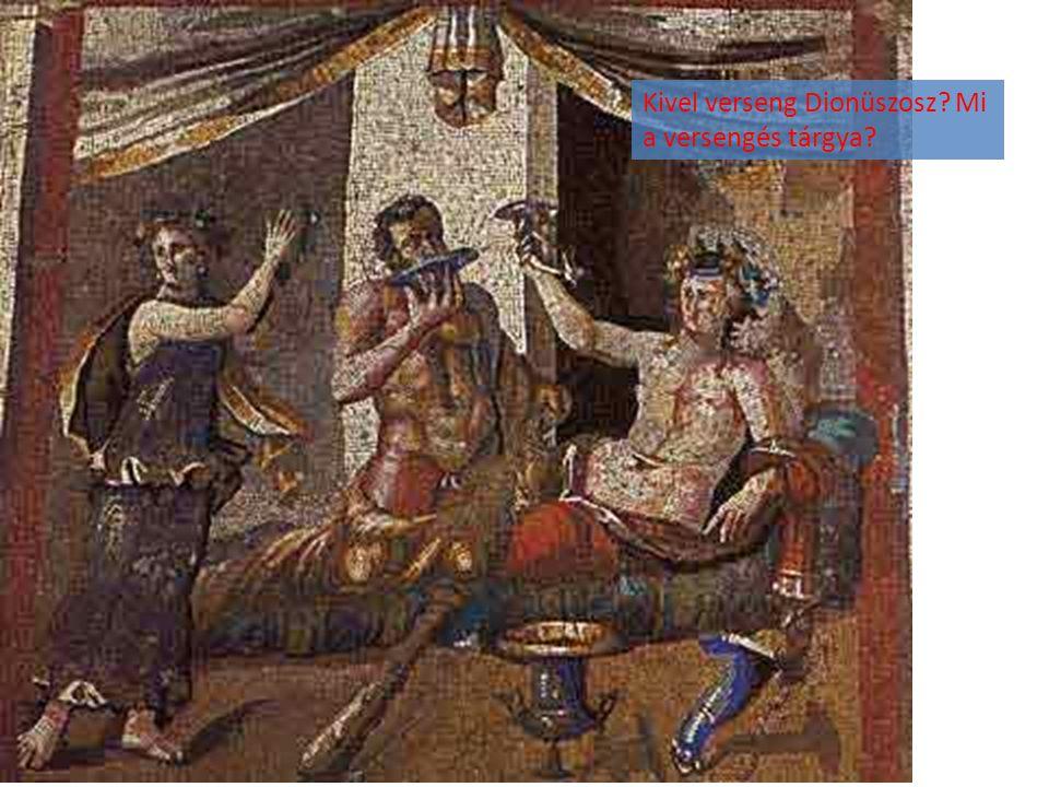 Kivel verseng Dionüszosz Mi a versengés tárgya