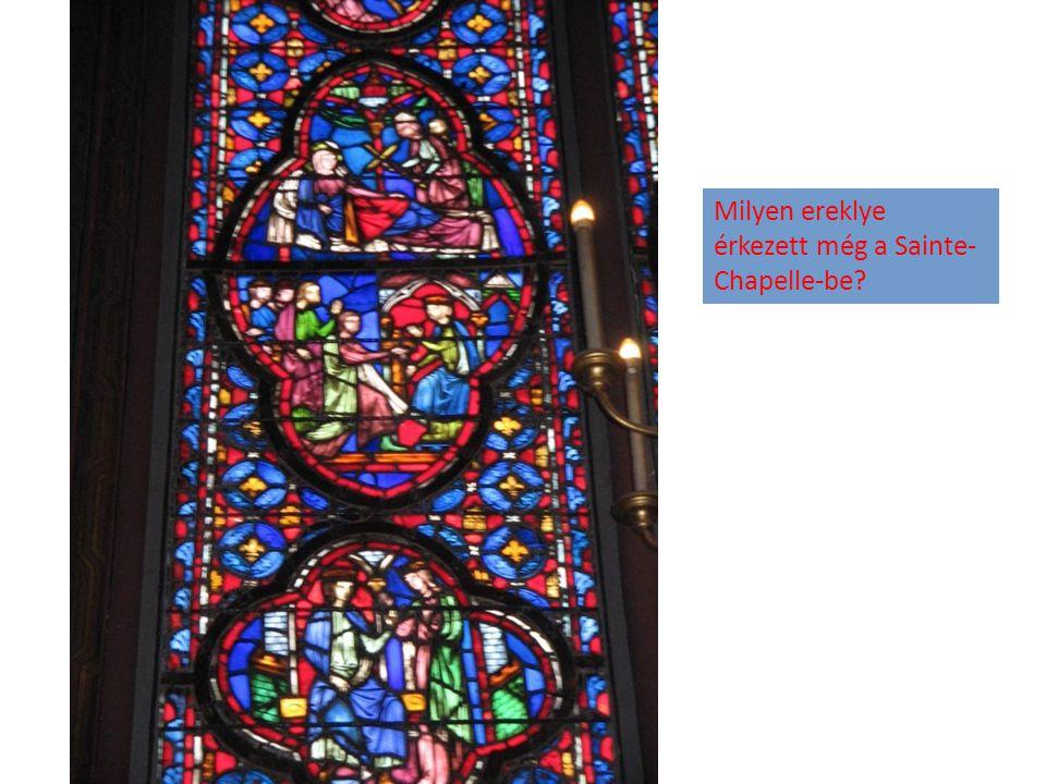 Milyen ereklye érkezett még a Sainte-Chapelle-be