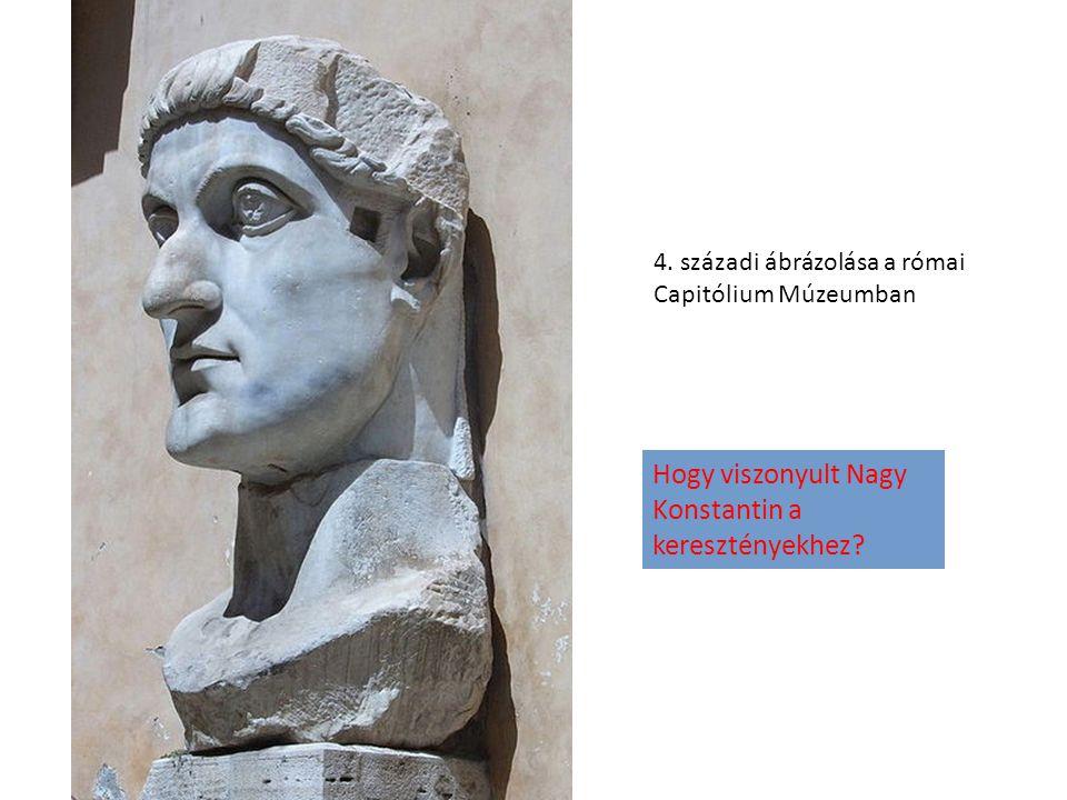 Hogy viszonyult Nagy Konstantin a keresztényekhez