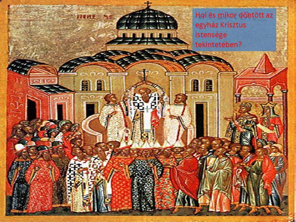 Hol és mikor döntött az egyház Krisztus istensége tekintetében