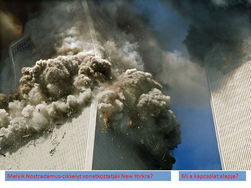 Melyik Nostradamus-cikkelyt vonatkoztatják New Yorkra